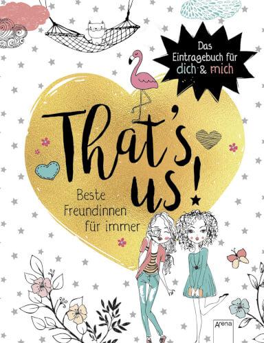 Seeberg, Helen/Homberg, Myriam: That's Us # Beste Freundinnen für immer # Das Eintragebuch für dich und mich. Ab 10 Jahr
